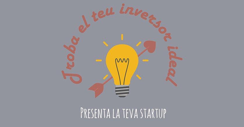 (Català) Presenta la teva Startup al Fòrum d'Inversió 2018