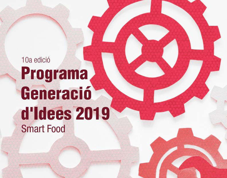 10a Edició del Programa de Generació d'Idees – Smart Food – 2019