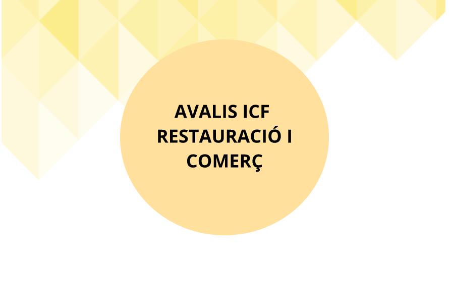 Nou ajut per autònoms i pimes: AVALIS – ICF RESTAURACIÓ I COMERÇ
