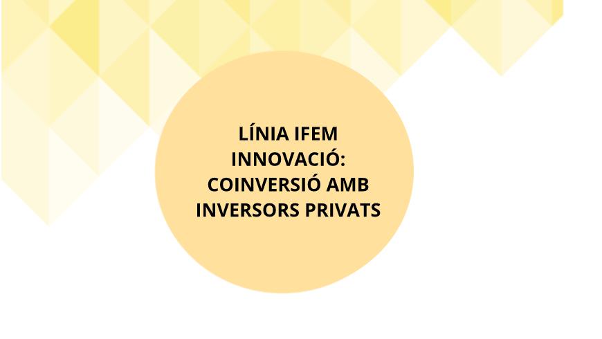 LÍNEA IFEM INNOVACIÓN: COINVERSIÓN CON INVERSORES PRIVADOS